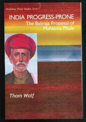 9788190435109: India Progress-Prone: The Baliraja Proposal of Mahatma Phule (Mahatma Phule Studies Series)