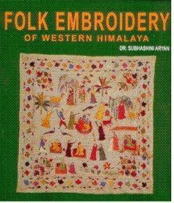 9788190439411: Folk Embroidery Of Western Himalaya