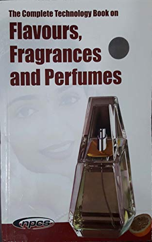 9788190439886: THE COMPLETE TECHNOLOGY BOOK ON FLAVOURS, FRAGRANCES AND PERFUMES