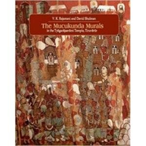 9788190444323: The Mucukunda Murals : in the Tyagarajasvami Temple, Tiruvarur