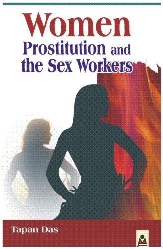 Women Prostitution and the Sex Workers: Tapan Das