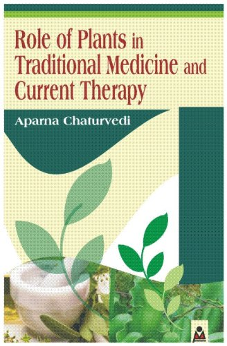 Role of Plants in Traditional Medicine and: Aparna Chaturvedi