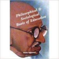 Philosophical & Sociological Basis of Education: Sonia aggarwal