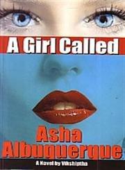 9788190577823: A Girl Called Asha Albuquerque