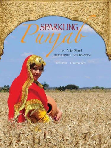 Sparkling Punjab: Vijay Singal; Foreword By Dharmenra