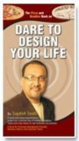 DARE TO DESIGN YOUR LIFE: JAGDISH JOSHI