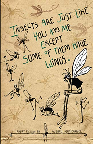 9788190605632: Insects Are Just Like You and Me Except Some of Them Have Wings