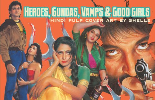 9788190605663: HEROES, GUNDAS, VAMPS & GOOD GIRLS