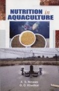Nutrition in Aquaculture: A.S. Ninawe,G.D. Khedkar