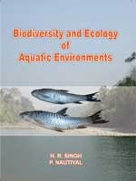 Biodiversity and Ecology of Aquatic Enviornment: H.R. Singh,P. Nautiyal