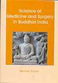 Science of Medicine and Surgery in Buddhist India