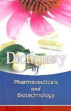 9788190646703: Dictionary of Pharmaceuticals and Biotechnology