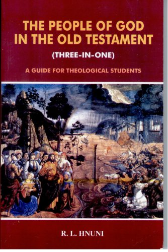 The People of God in the Old Testament: A Guide for Theological Students (Three in One): R.L. Hnuni