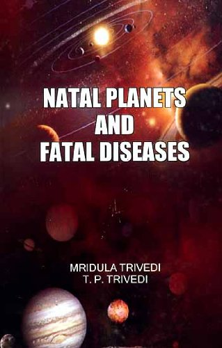 Natal Planets and Fatal Diseases: Mridula Trivedi & T.P. Trivedi