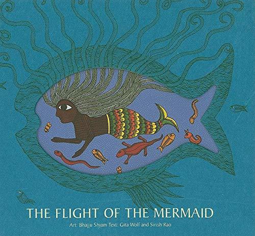 The Flight of the Mermaid: Rao, Sirish; Wolf, Gita