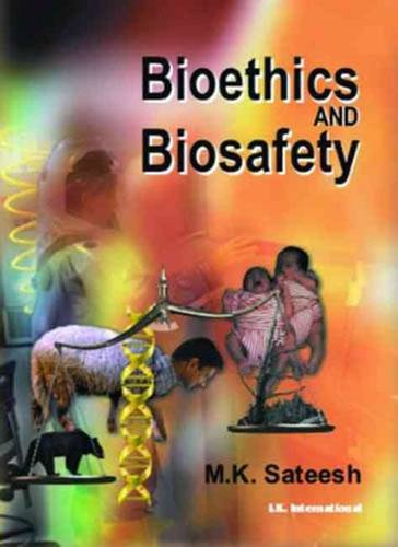 Bioethics and Biosafety: M K Sateesh
