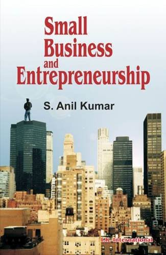 Small Business And Entrepreneurship: Kumar S Anil
