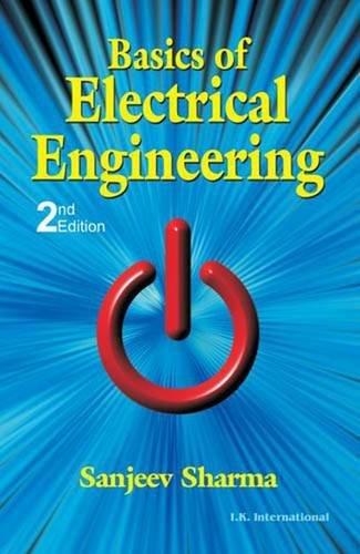 Basics of Electrical Engineering: Sanjeev Sharma