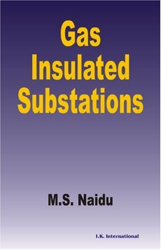 Gas Insulated Substations, Paperback Editions: M S Naidu