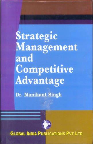 Strategic Management and Competitive Advantage: Manikant Singh