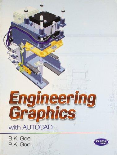 Engineering Graphics: B.K.Goel and P.K.Goel