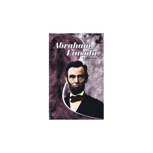 Abraham Lincoln: G.R.Benson(Lord Charnwood)