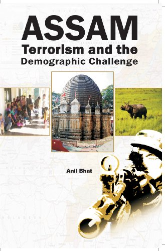 Assam Terrorism and the Demographic Challenge: Col Anil Bhat