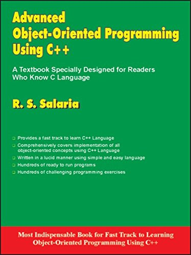 Advanced Objected-Oriented Programming Using C++: R.S. Salaria