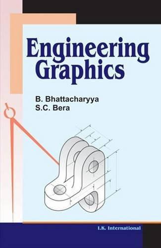 Engineering Graphics: B. Bhattacharyya, S.C.