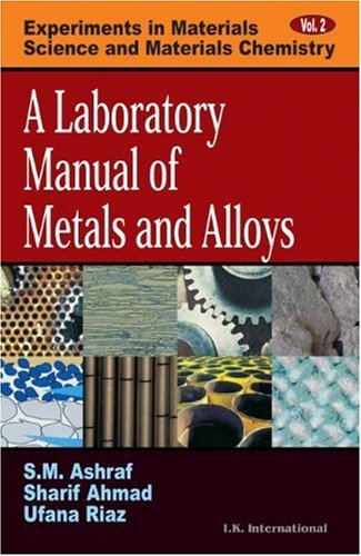 A Laboratory Manual of Metals and Alloys: S M Ashraf