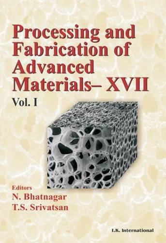 Processing and Fabrication of Advanced Materials XVII Vols. I and II