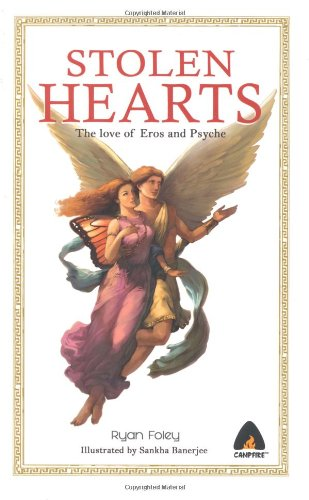 9788190782999: Stolen Hearts: The Love of Eros and Psyche (Mythology)