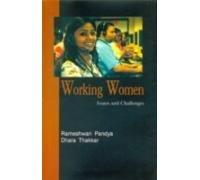 Working Women: Issues and Challenges: Dhara Thakkar,Rameshwari Pandya