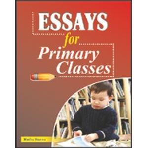 Essays For Primary Classes: Madhu Sharma