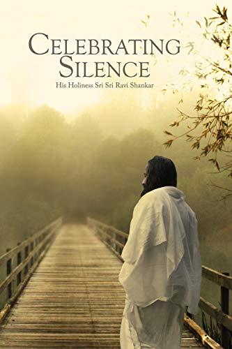 9788190796408: Celebrating Silence by H. H. Sri Sri Ravi Shankar (2008-08-02)