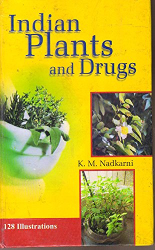 Indian Plants And Drugs: K.M. Nadkarni