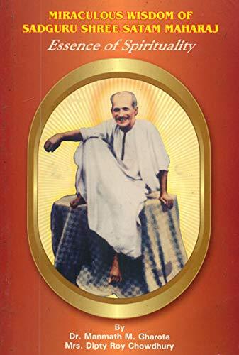 Miraculous Wisdom of Sadguru Shree Satam Maharaj: M.M. Gharote, &
