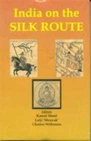 India on the Silk Route: Charles,Kamal Sheel,Lalji Shravak