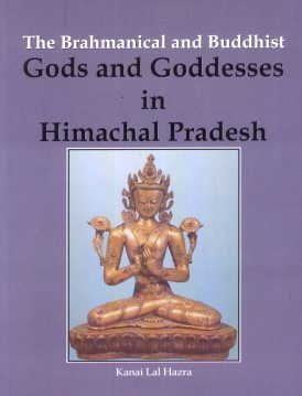 The Brahmanical and Buddhist Gods and Goddesses in Himachal Pradesh