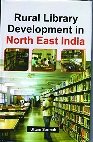 Rural Library Development in North East India: Uttam Sarmah
