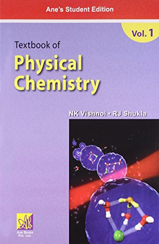 Textbook of Physical Chemistry, Vol. I: N.K. Vishnoi,R.J. Shukla