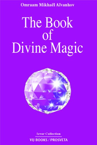 The Book of Divine Magic: Omraam Mikhael Aivanhov
