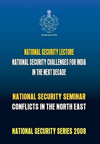 9788190848794: National Security Challenges for India in the Next Decade: Conflicts in North East