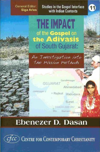The Impact of the Gospel on the Adivasis of South Gujarat: An Investigation Into Mission Methods (...