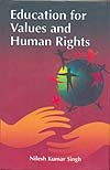 Education for Values and Human Rights: Nilesh Kumar Singh