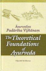 9788190896597: Ayurvediya Padartha Vijnanam: The Theoretical Foundations of Ayurveda, text book of ayurveda, as per BAMS syllabus