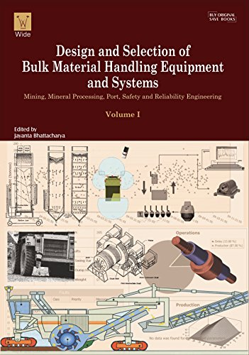 Design and Selection of Bulk Material Handling Equipment and Systems : Mining Mineral Processing ...