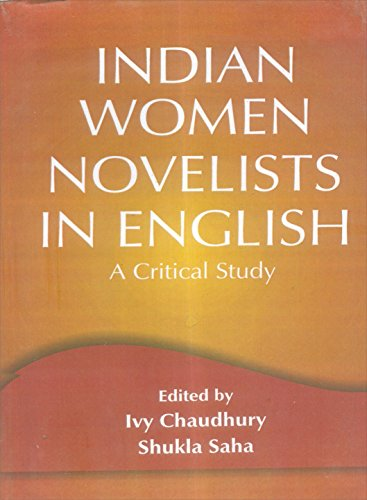 Indian Women Novelists in English: A Critical: Chaudhury, Ivy &