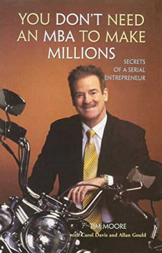 9788190959599: You Don't Need an MBA to Make Millions: Secrets of a Serial Entrepreneur