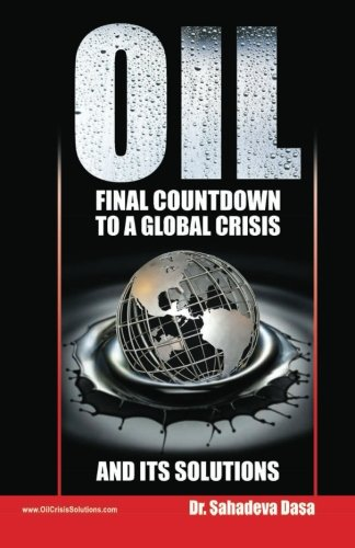 9788190976008: Oil - Final Countdown To A Global Crisis And Its Solutions
